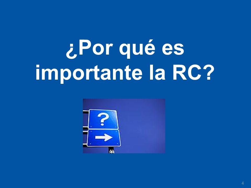 ¿Por qué es importante la RC