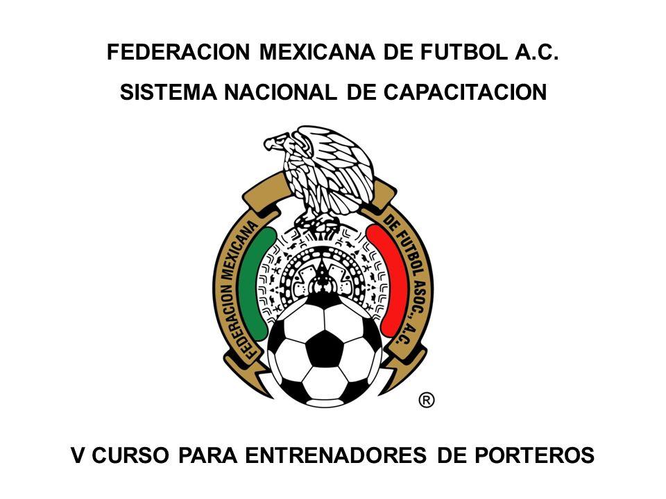 FEDERACION MEXICANA DE FUTBOL A.C. SISTEMA NACIONAL DE CAPACITACION