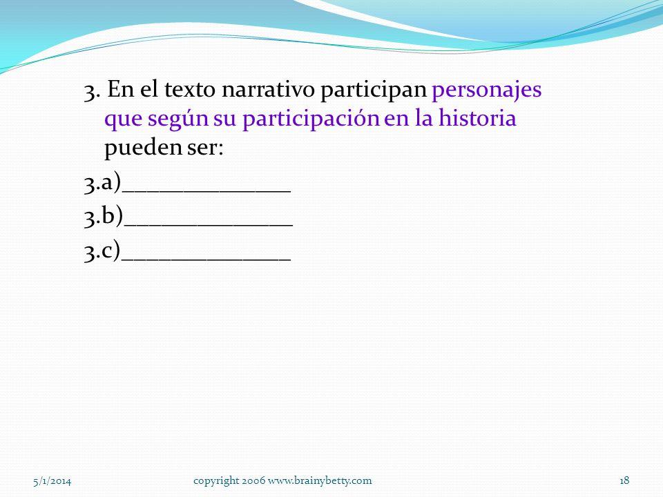 3. En el texto narrativo participan personajes que según su participación en la historia pueden ser: