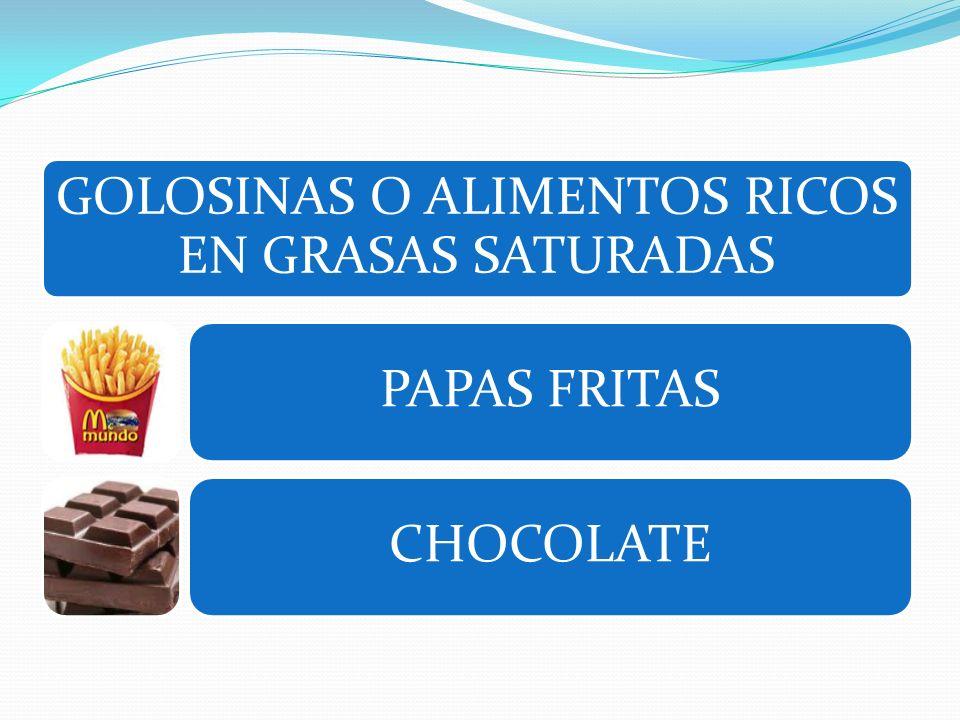 GOLOSINAS O ALIMENTOS RICOS EN GRASAS SATURADAS