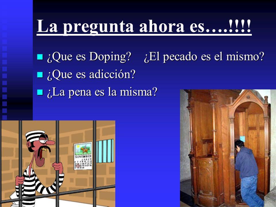 La pregunta ahora es….!!!! ¿Que es Doping ¿El pecado es el mismo
