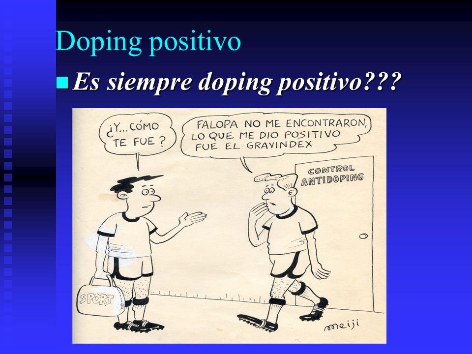 Doping positivo Es siempre doping positivo