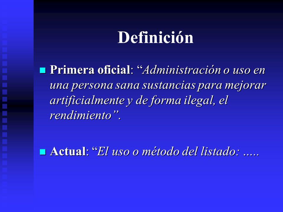 Definición Primera oficial: Administración o uso en una persona sana sustancias para mejorar artificialmente y de forma ilegal, el rendimiento .