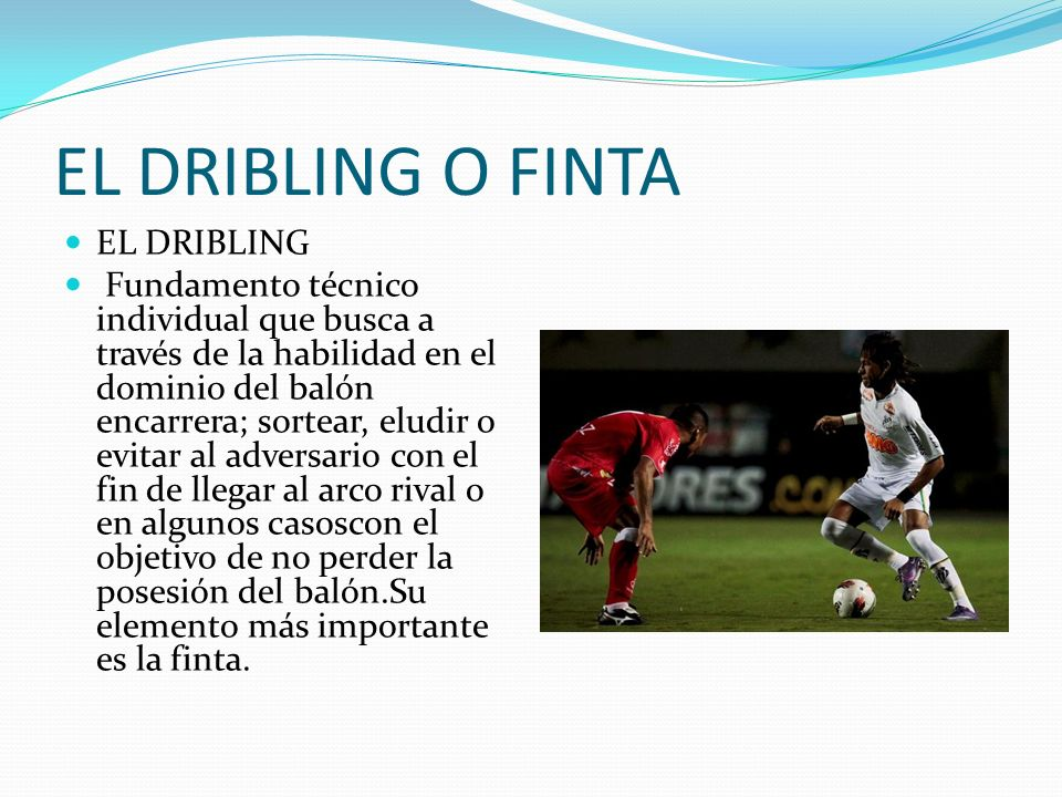 EL DRIBLING O FINTA EL DRIBLING