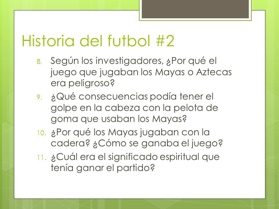 Historia del futbol #2 Según los investigadores, ¿Por qué el juego que jugaban los Mayas o Aztecas era peligroso