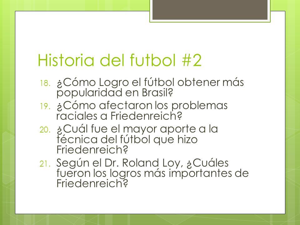 Historia del futbol #2 ¿Cómo Logro el fútbol obtener más popularidad en Brasil ¿Cómo afectaron los problemas raciales a Friedenreich