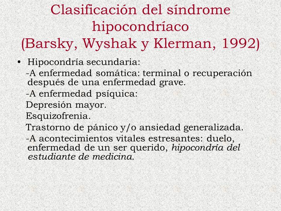 Clasificación del síndrome hipocondríaco (Barsky, Wyshak y Klerman, 1992)