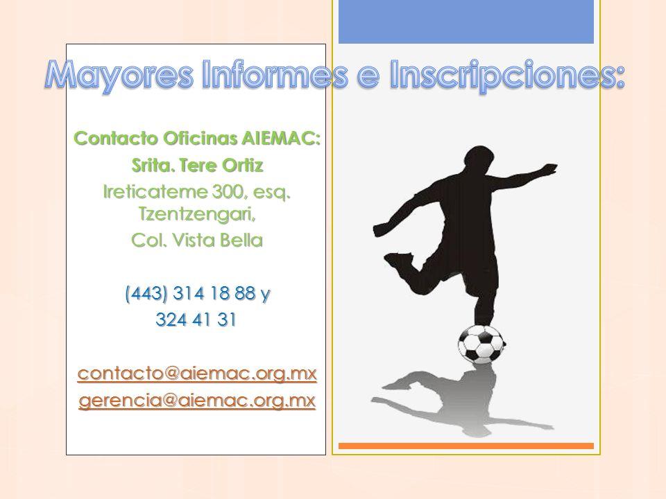 Mayores Informes e Inscripciones: Contacto Oficinas AIEMAC: