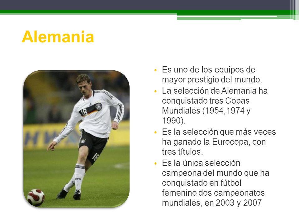 Alemania Es uno de los equipos de mayor prestigio del mundo.