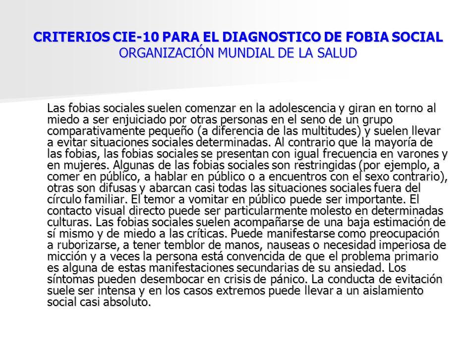 CRITERIOS CIE-10 PARA EL DIAGNOSTICO DE FOBIA SOCIAL ORGANIZACIÓN MUNDIAL DE LA SALUD