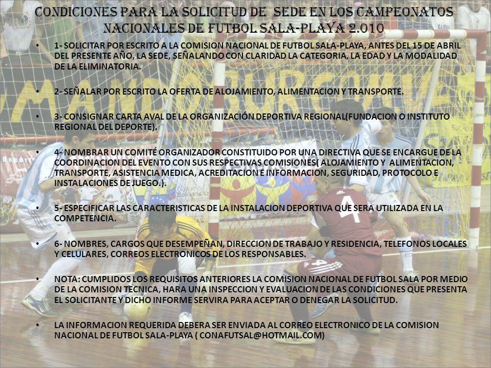 CONDICIONES PARA LA SOLICITUD DE SEDE EN LOS CAMPEONATOS NACIONALES DE FUTBOL SALA-PLAYA 2.010