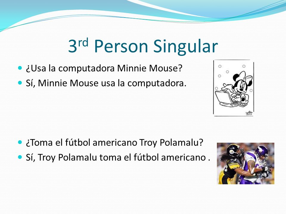 3rd Person Singular ¿Usa la computadora Minnie Mouse