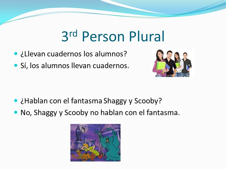 3rd Person Plural ¿Llevan cuadernos los alumnos