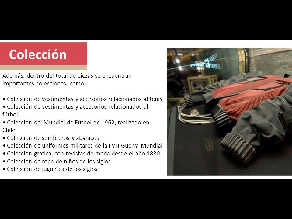Colección Además, dentro del total de piezas se encuentran importantes colecciones, como: