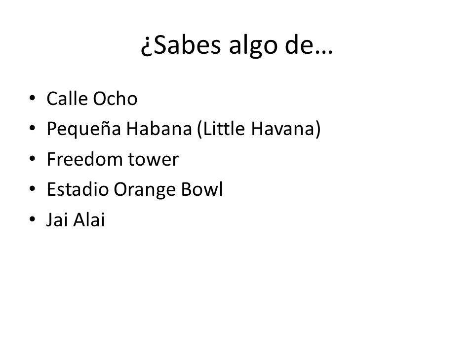 ¿Sabes algo de… Calle Ocho Pequeña Habana (Little Havana)