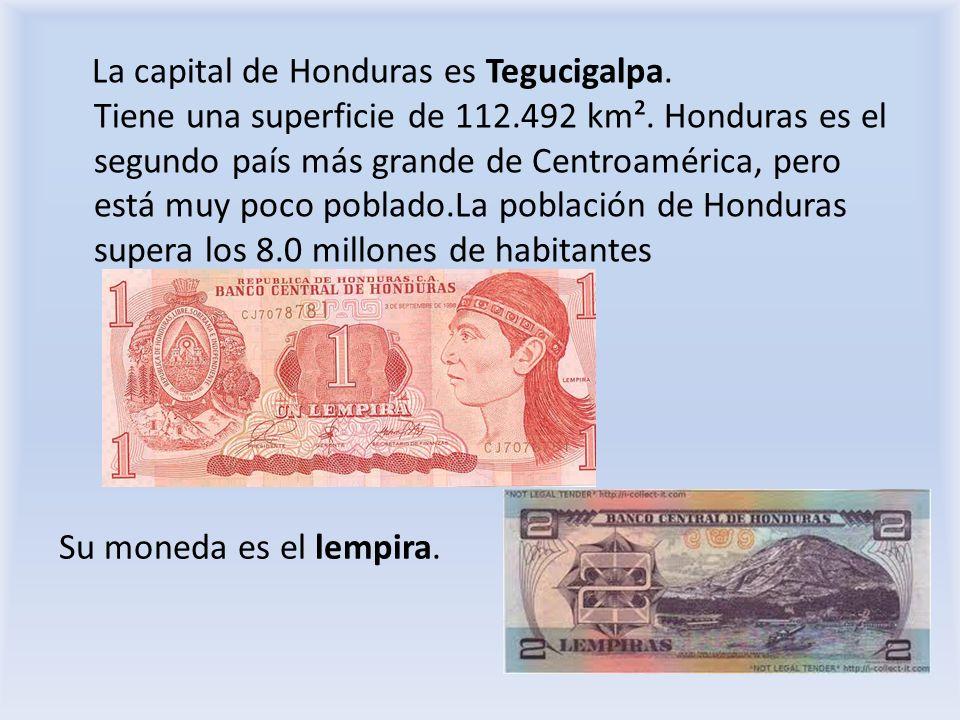 La capital de Honduras es Tegucigalpa. Tiene una superficie de 112