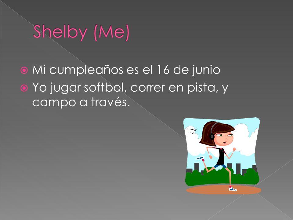 Shelby (Me) Mi cumpleaños es el 16 de junio