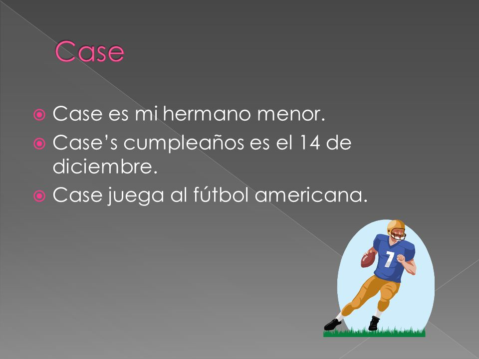 Case Case es mi hermano menor.