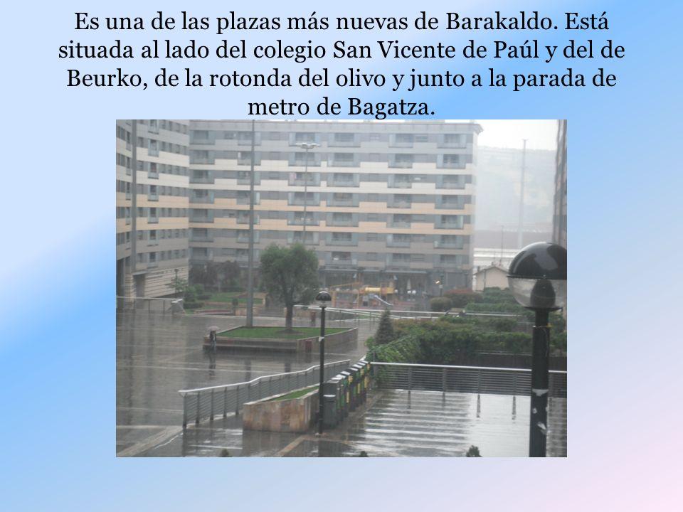 Es una de las plazas más nuevas de Barakaldo