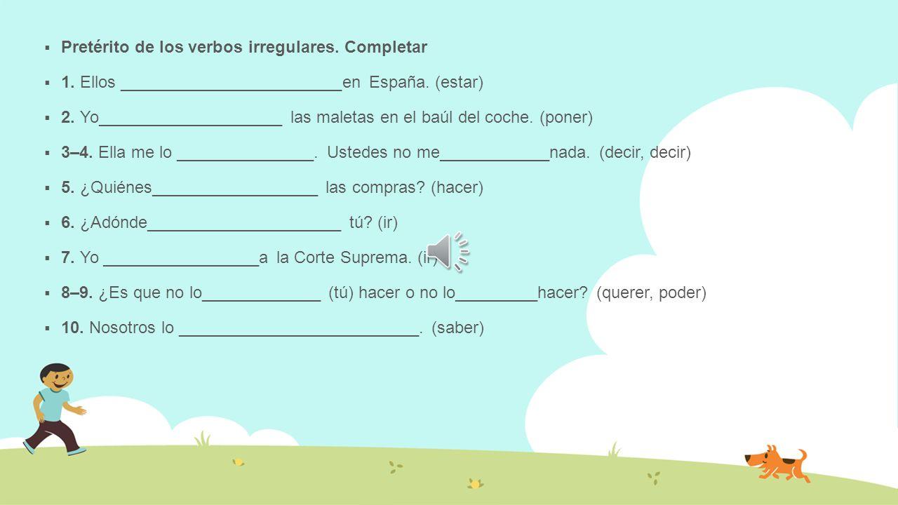 Pretérito de los verbos irregulares. Completar