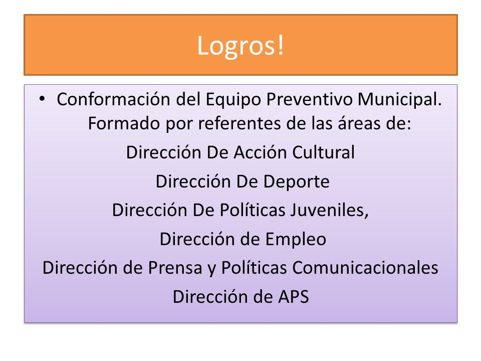 Logros! Conformación del Equipo Preventivo Municipal. Formado por referentes de las áreas de: Dirección De Acción Cultural.
