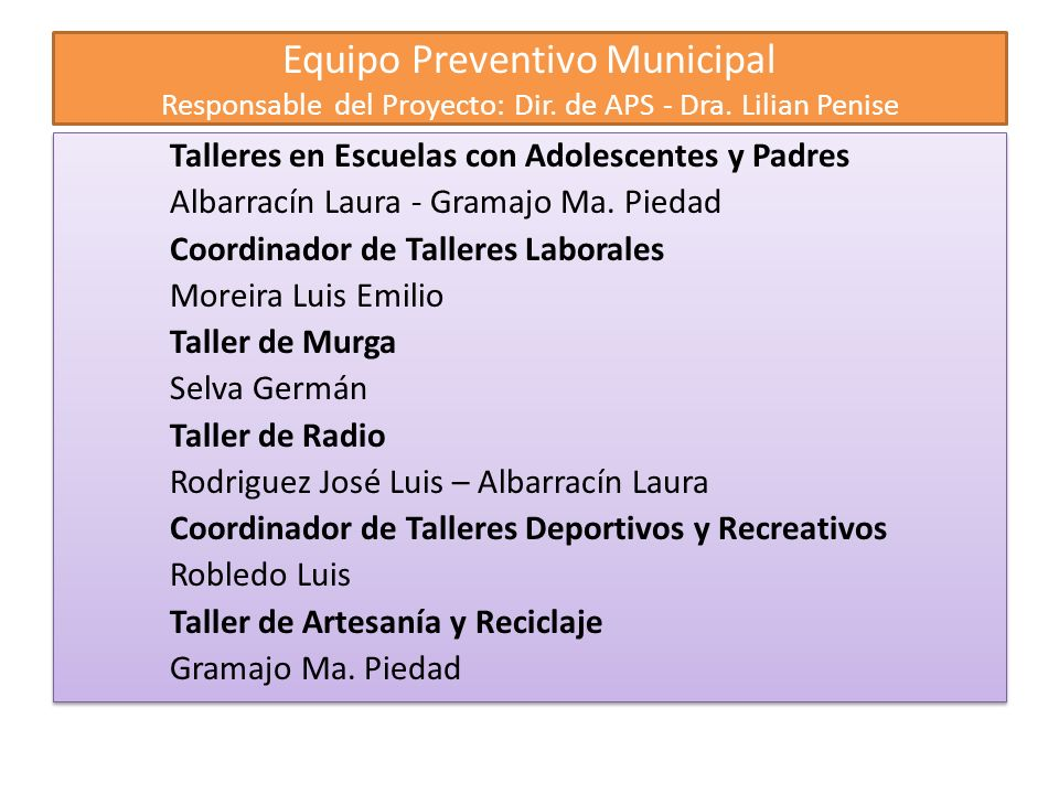 Equipo Preventivo Municipal Responsable del Proyecto: Dir. de APS - Dra. Lilian Penise