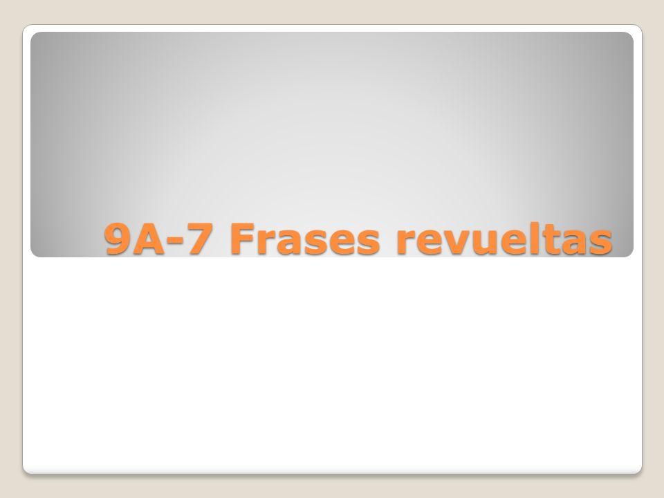 9A-7 Frases revueltas