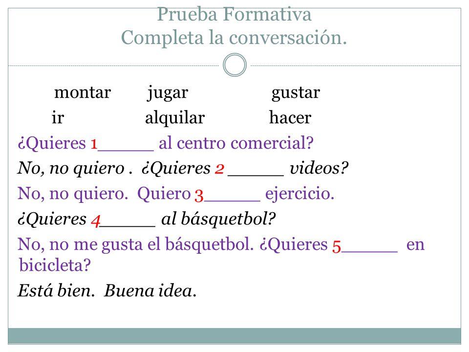 Prueba Formativa Completa la conversación.