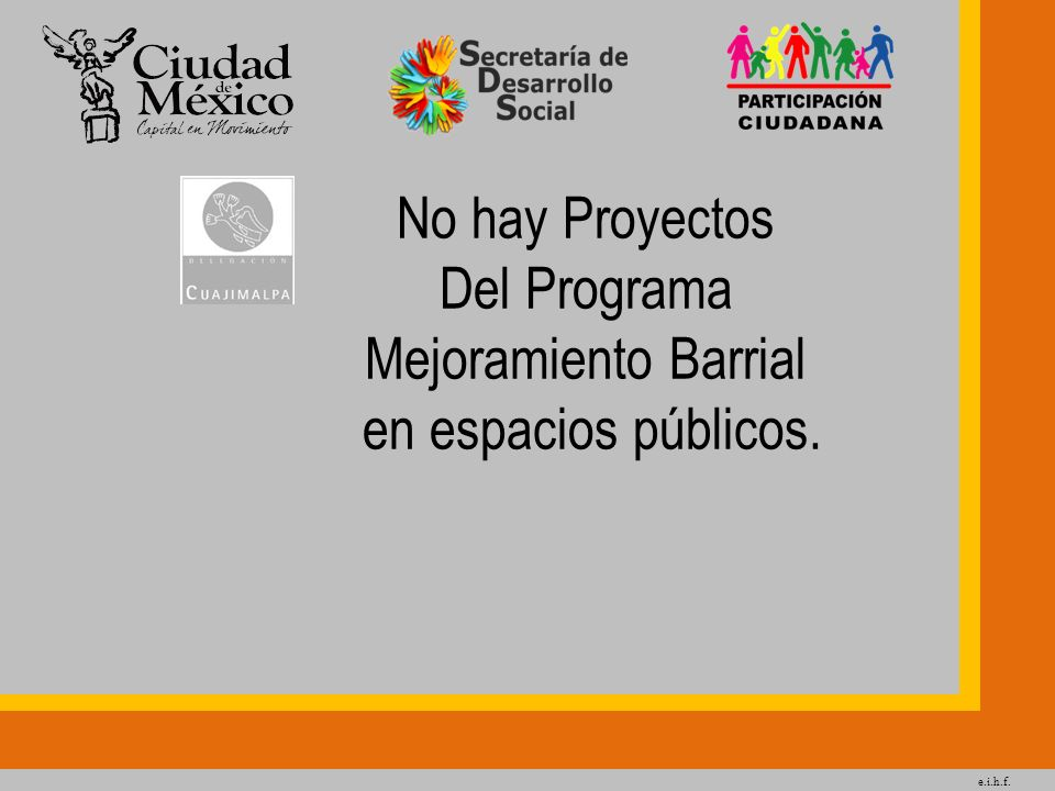Del Programa Mejoramiento Barrial