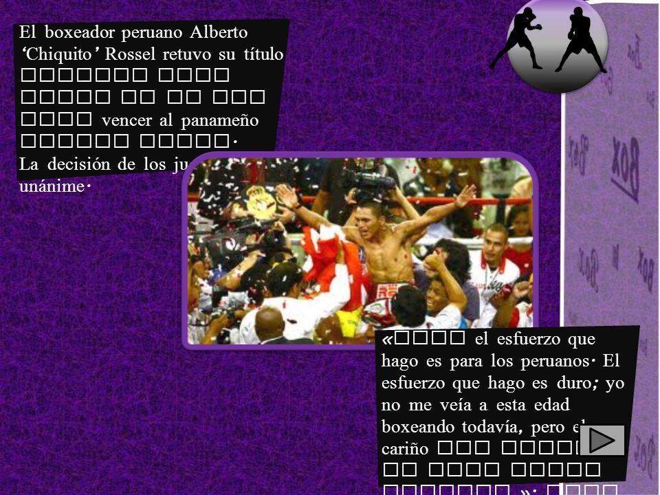 El boxeador peruano Alberto 'Chiquito' Rossel retuvo su título mundial mini mosca de la AMB tras vencer al panameño Walter Tello.