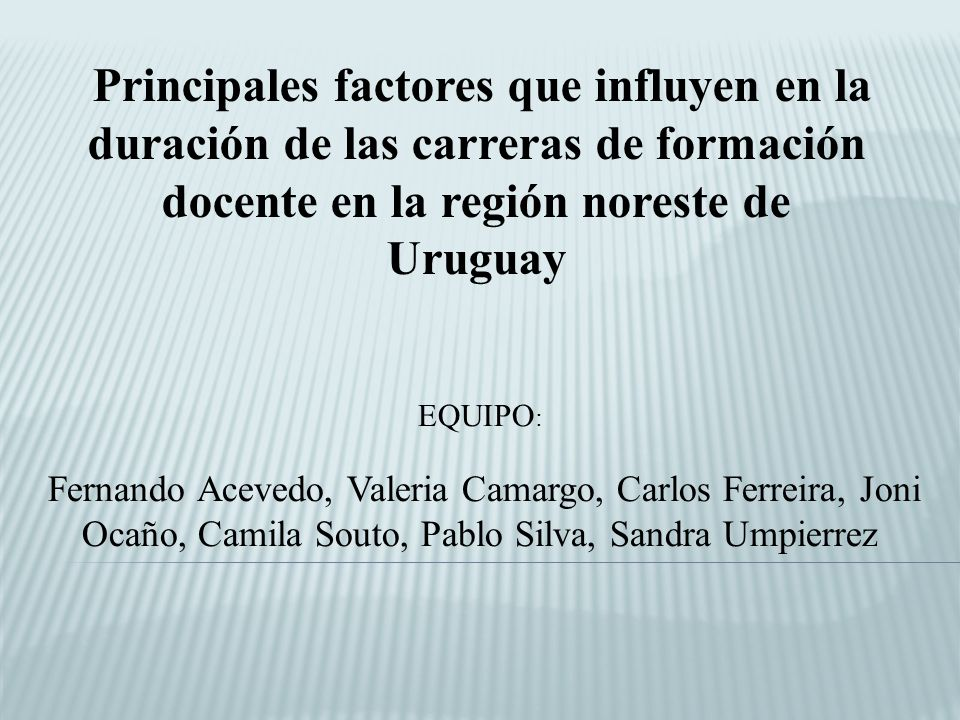 Principales factores que influyen en la duración de las carreras de formación docente en la región noreste de Uruguay