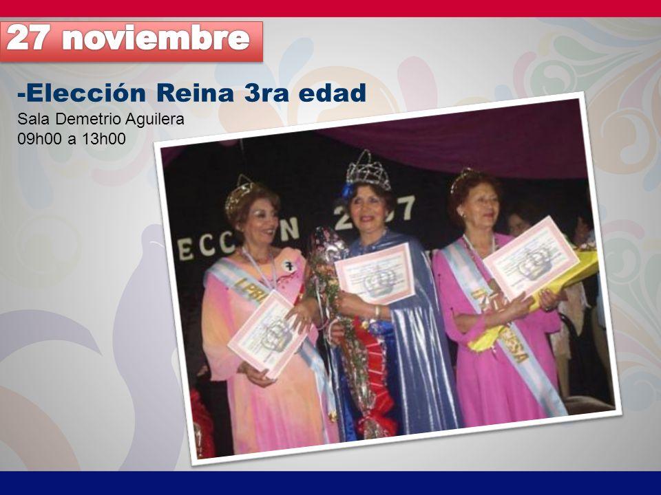 27 noviembre -Elección Reina 3ra edad Sala Demetrio Aguilera