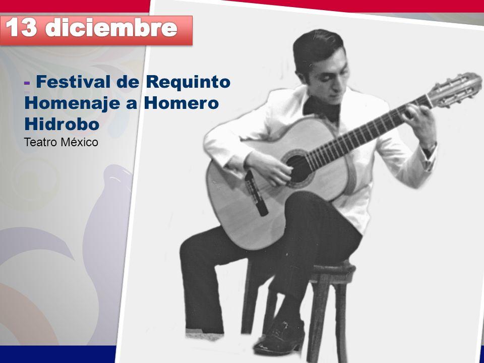 13 diciembre - Festival de Requinto Homenaje a Homero Hidrobo