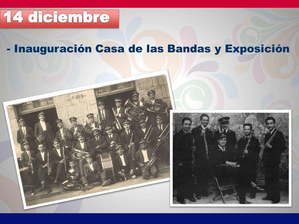 14 diciembre - Inauguración Casa de las Bandas y Exposición