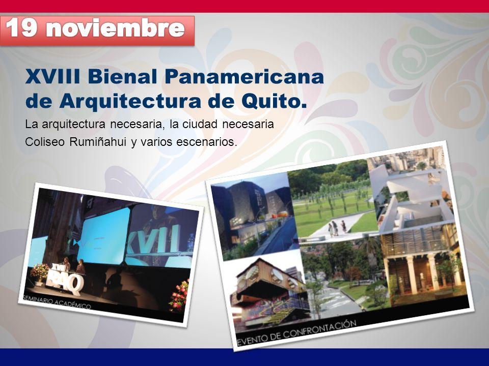 19 noviembre XVIII Bienal Panamericana de Arquitectura de Quito.