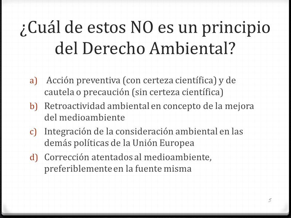 ¿Cuál de estos NO es un principio del Derecho Ambiental