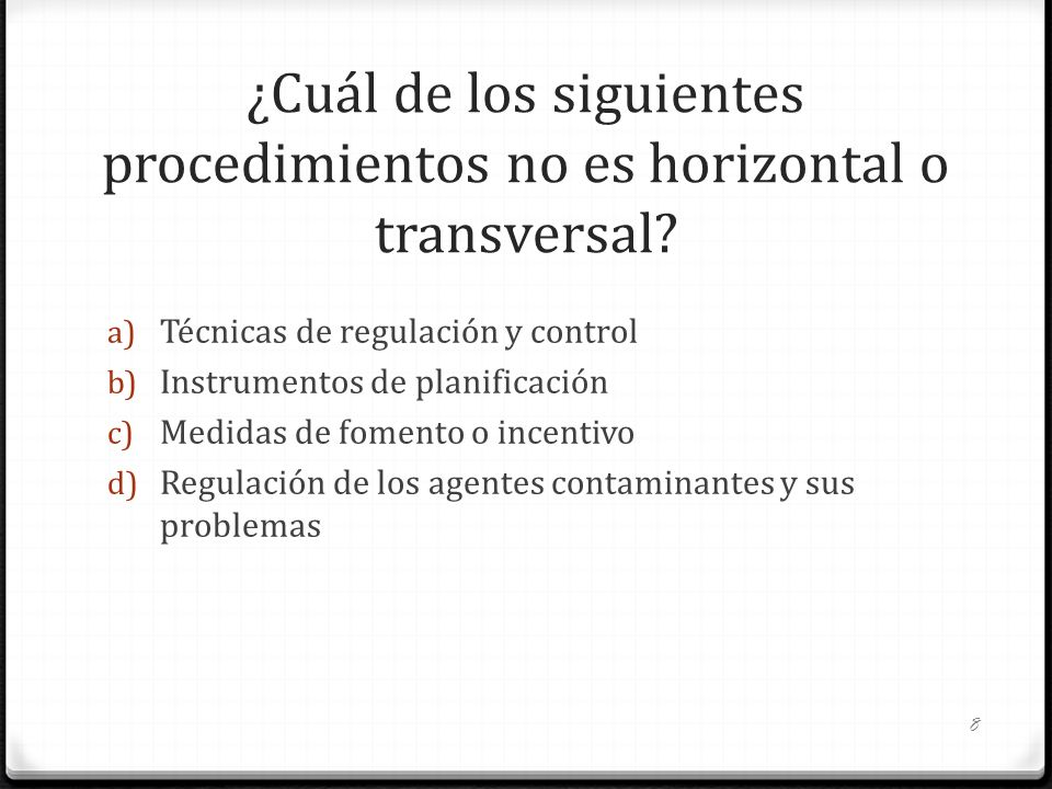 ¿Cuál de los siguientes procedimientos no es horizontal o transversal