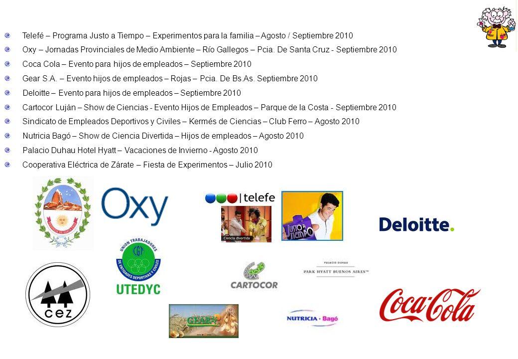 Telefé – Programa Justo a Tiempo – Experimentos para la familia – Agosto / Septiembre 2010