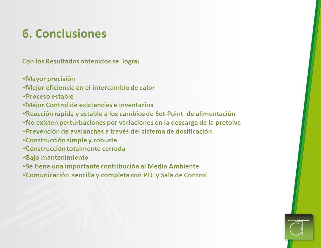 6. Conclusiones Con los Resultados obtenidos se logra: Mayor precisión