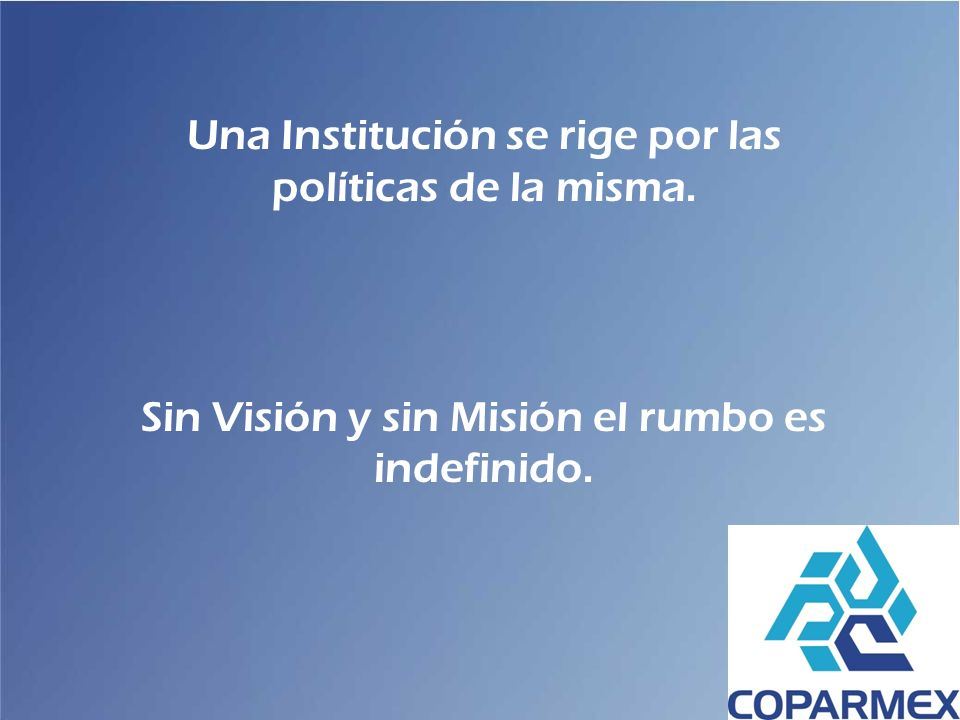 Una Institución se rige por las políticas de la misma.