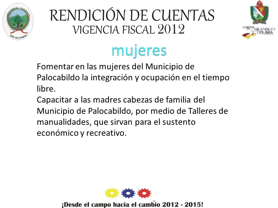 mujeres Fomentar en las mujeres del Municipio de Palocabildo la integración y ocupación en el tiempo libre.