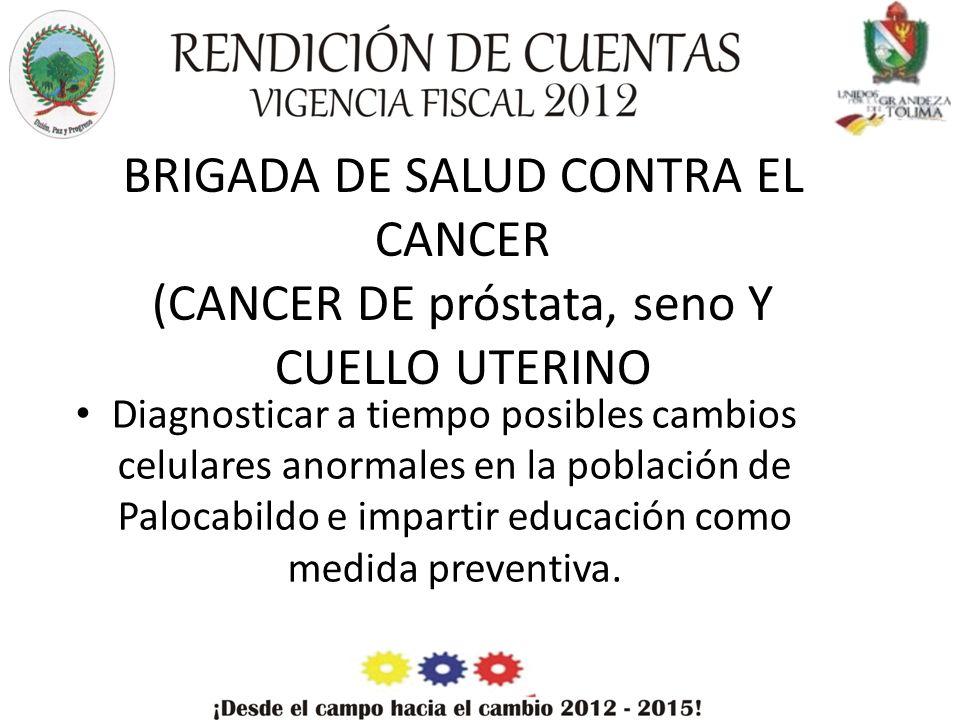 BRIGADA DE SALUD CONTRA EL CANCER (CANCER DE próstata, seno Y CUELLO UTERINO