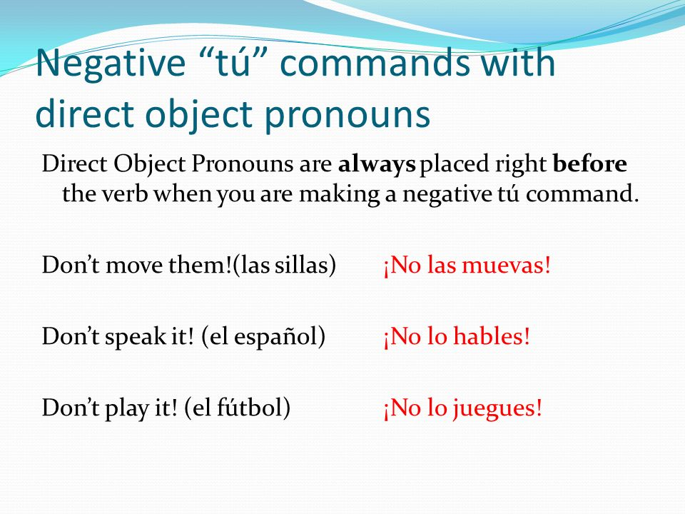 Negative tú commands with direct object pronouns