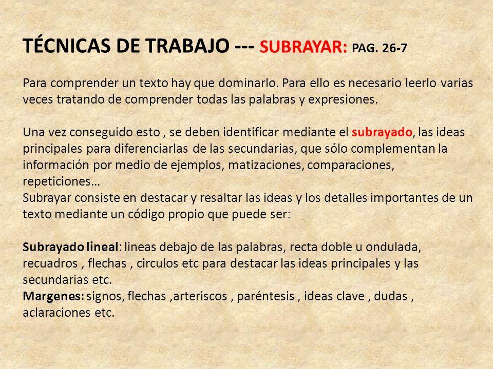 TÉCNICAS DE TRABAJO --- SUBRAYAR: PAG. 26-7