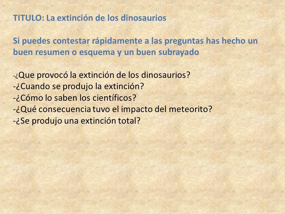 TITULO: La extinción de los dinosaurios