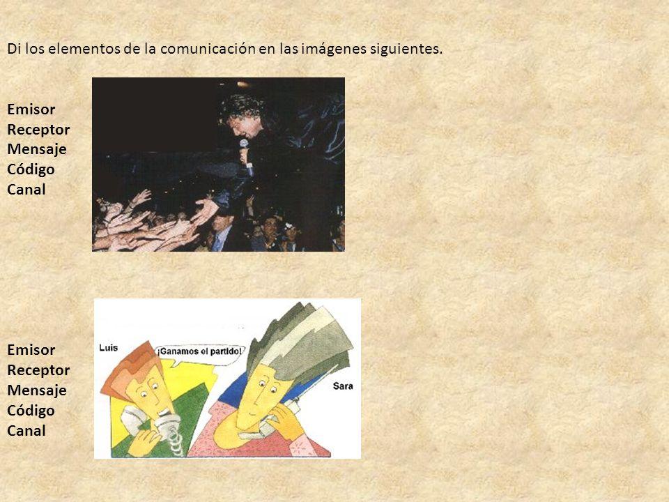 Di los elementos de la comunicación en las imágenes siguientes.
