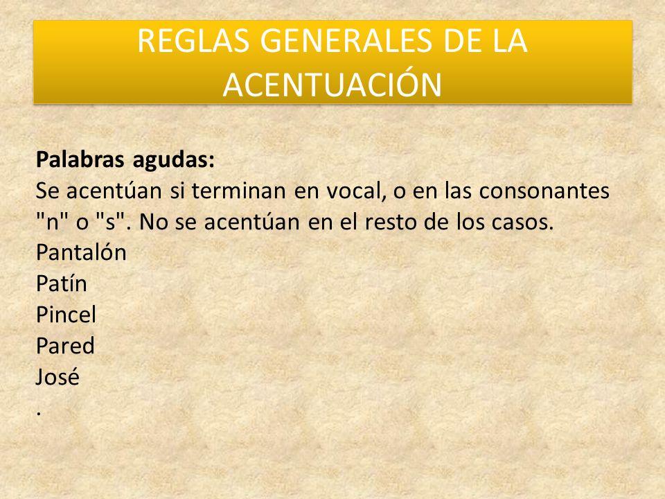 REGLAS GENERALES DE LA ACENTUACIÓN