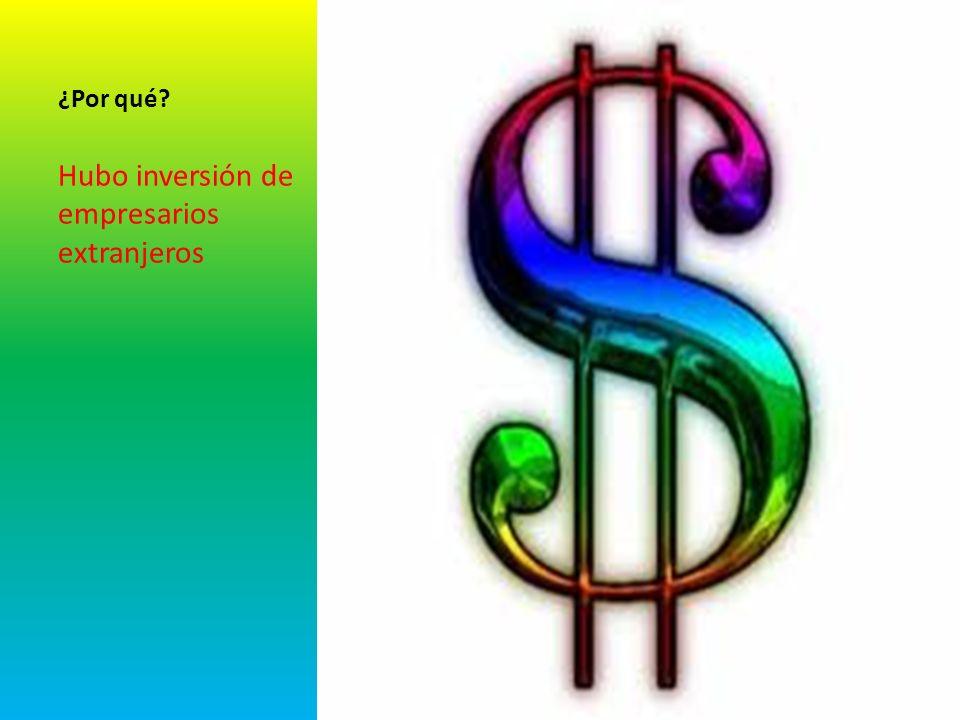 Hubo inversión de empresarios extranjeros