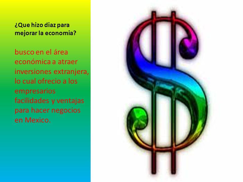 ¿Que hizo diaz para mejorar la economia