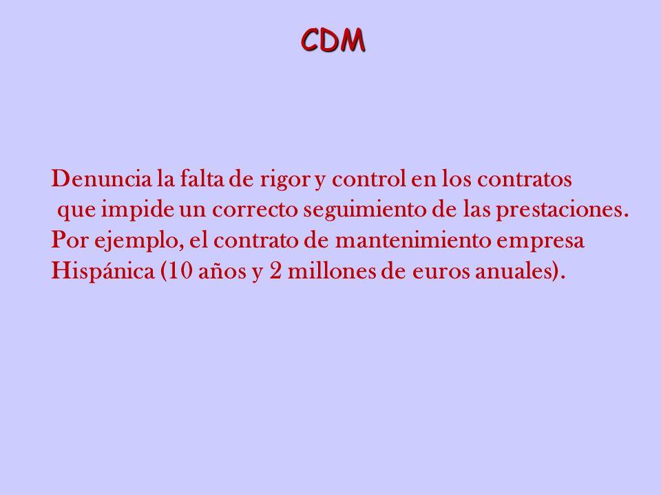 CDM Denuncia la falta de rigor y control en los contratos